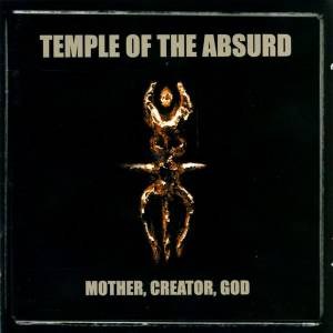 Temple Of The Absurd: Mother, Creator, God (2-CD) - Bild 1
