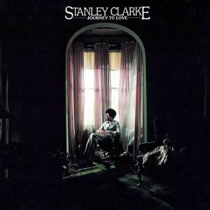 Stanley Clarke: Journey To Love (LP) - Bild 1