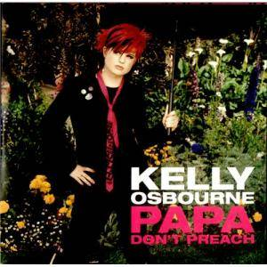 Cover - Kelly Osbourne: Papa Don't Preach