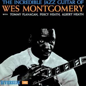 Cover - Wes Montgomery: Incredible Jazz Guitar Of Wes Montgomery, The