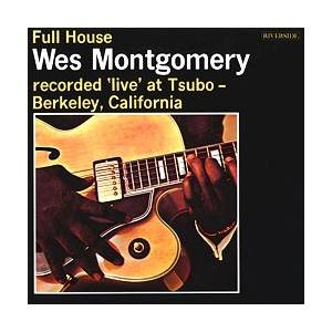 Wes Montgomery: Full House - Recorded Live At Tsubo, Berkeley, California - Cover