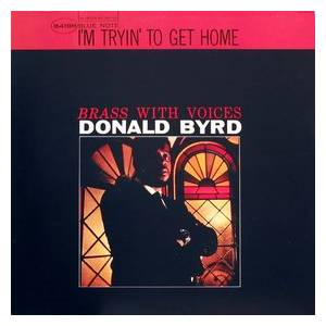 Cover - Donald Byrd: I'm Tryin' To Get Home