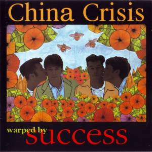 Cover - China Crisis: Warped By Success