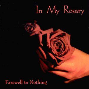 Cover - In My Rosary: Farewell To Nothing