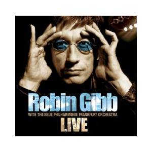 Robin Gibb With The Neue Philharmonie Frankfurt Orchestra: Live - Cover