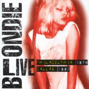 Cover - Blondie: Live - Philadelphia 1978 / Dallas 1980