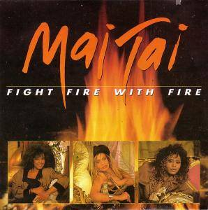 Mai Tai: Fight Fire With Fire - Cover