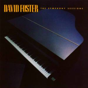 Cover - David Foster: Symphony Sessions, The