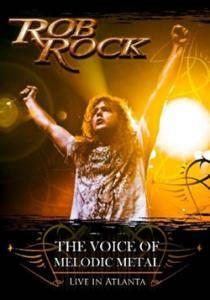 Cover - Rob Rock: Voice Of Melodic Metal - Live In Atlanta, The
