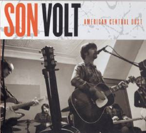 Cover - Son Volt: American Central Dust