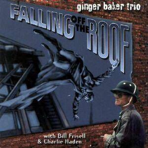 Cover - Ginger Baker: Falling Off The Roof