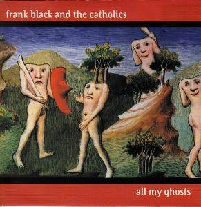Cover - Frank Black & The Catholics: All My Ghosts