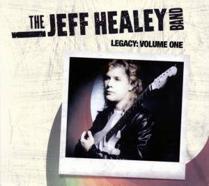 The Jeff Healey Band: Legacy: Volume One - Cover