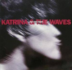 Cover - Katrina & The Waves: Pet The Tiger
