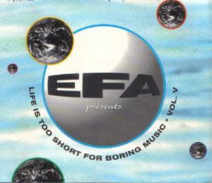 EFA Presents Life Is Too Short For Boring Music • Vol. V - Cover