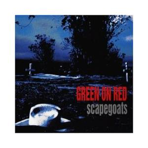 Green On Red: Scapegoats - Cover