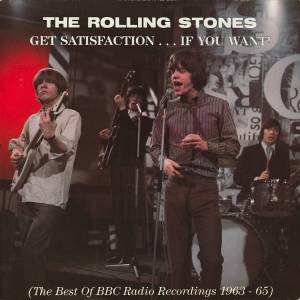 The Rolling Stones: Get Satisfaction...If You Want! (The Best Of BBC Recordings 1963-1965) - Cover