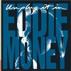Cover - Eddie Money: Unplug It  In