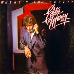 Cover - Eddie Money: Where's The Party?