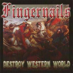 Fingernails: Destroy Western World - Cover