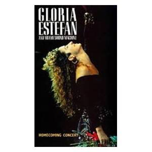 Cover - Gloria Estefan & Miami Sound Machine: Homecoming Concert