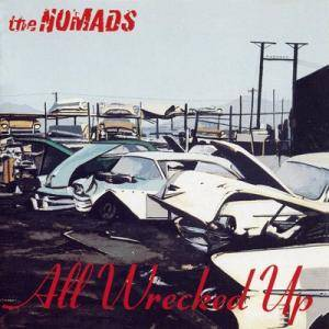 Cover - Nomads, The: All Wrecked Up