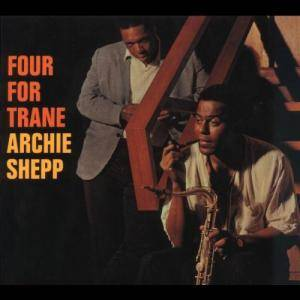 Archie Shepp: Four For Trane - Cover