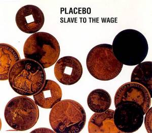 Placebo: Slave To The Wage - Cover