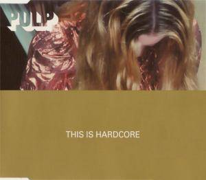 Pulp: This Is Hardcore (Single-CD) - Bild 1