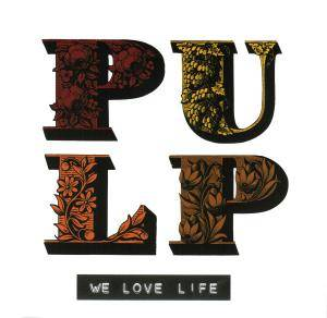 Cover - Pulp: We Love Life