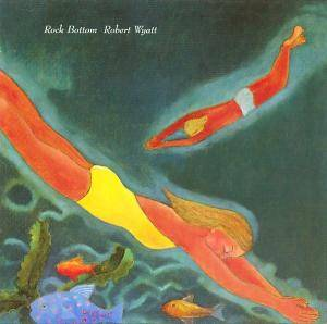 Cover - Robert Wyatt: Rock Bottom