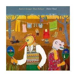 Robert Wyatt: Ruth Is Stranger Than Richard - Cover