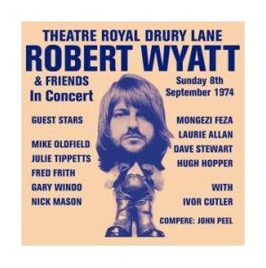 Robert Wyatt: Theatre Royal Drury Lane 8th September 1974 - Cover