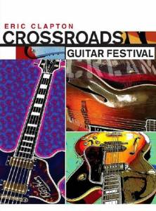 Cover - David Edwards: Eric Clapton - Crossroads Guitar Festival 2004