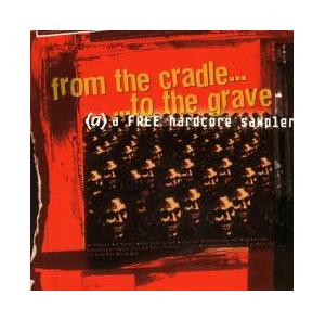From The Cradle... ...To The Grave - A Free Hardcore Sampler - Cover