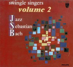 Cover - Swingle Singers, The: Jazz Sebastian Bach Vol. 2