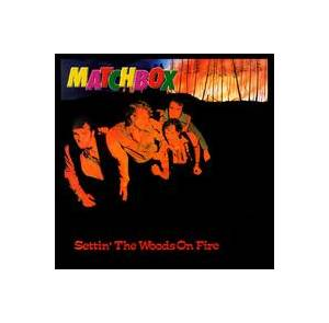 Cover - Matchbox: Settin' The Woods On Fire
