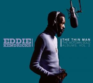 Cover - Eddie Kendricks: Thin Man - The Motown Solo Albums, Volume 2, The