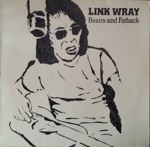 Cover - Link Wray: Beans And Fatback
