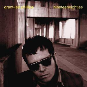 Cover - Grant-Lee Phillips: Nineteeneighties