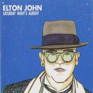 Cover - Elton John: Saturday Night's Alright