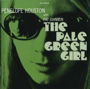 Cover - Penelope Houston: Pale Green Girl, The