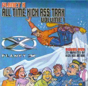 Planet X - All Time Kick Ass Trax Vol 1 - Cover