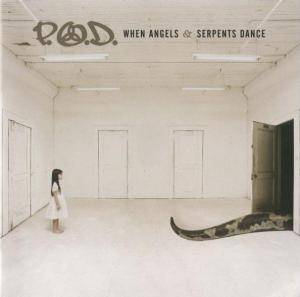 Cover - P.O.D.: When Angels & Serpents Dance