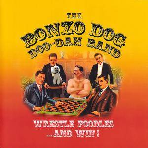 Cover - Bonzo Dog Doo-Dah Band: Wrestle Poodles...And Win!