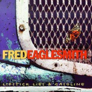 Cover - Fred Eaglesmith: Lipstick Lies & Gasoline