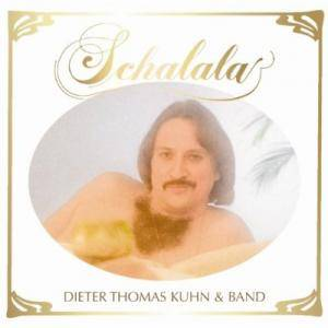Cover - Dieter Thomas Kuhn & Band: Schalala