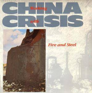 "China Crisis: Working With Fire And Steel (7"") - Bild 1"