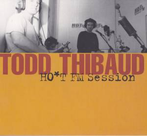 Cover - Todd Thibaud: Ho*t Fm Session