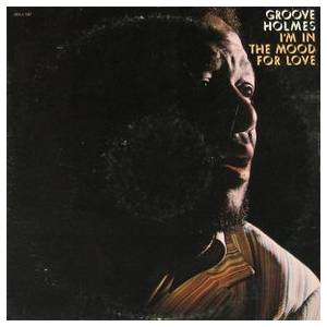 "Cover - Richard ""Groove"" Holmes: I'm In The Mood For Love"